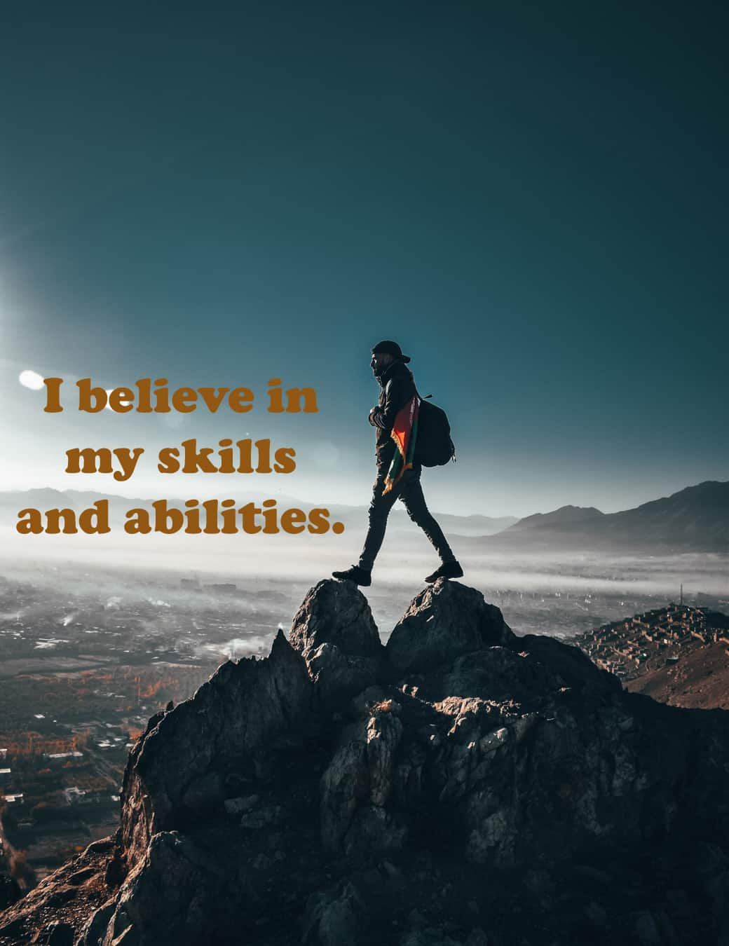 I believe in my skills and abilities