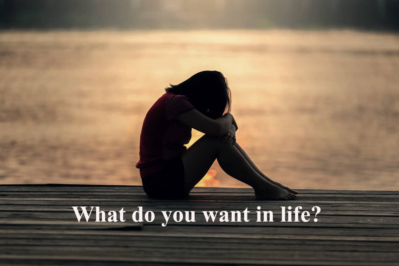 what you want in life